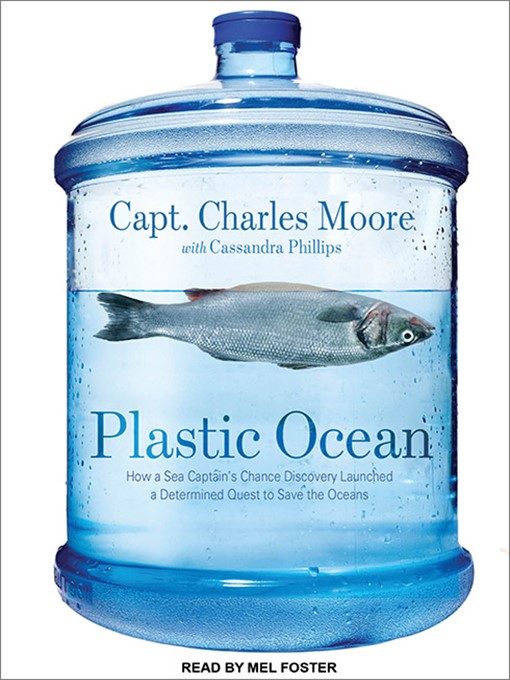 Title details for Plastic Ocean by Capt. Charles Moore - Available