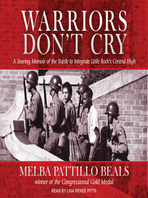 Title details for Warriors Don't Cry by Melba Pattillo Beals - Available