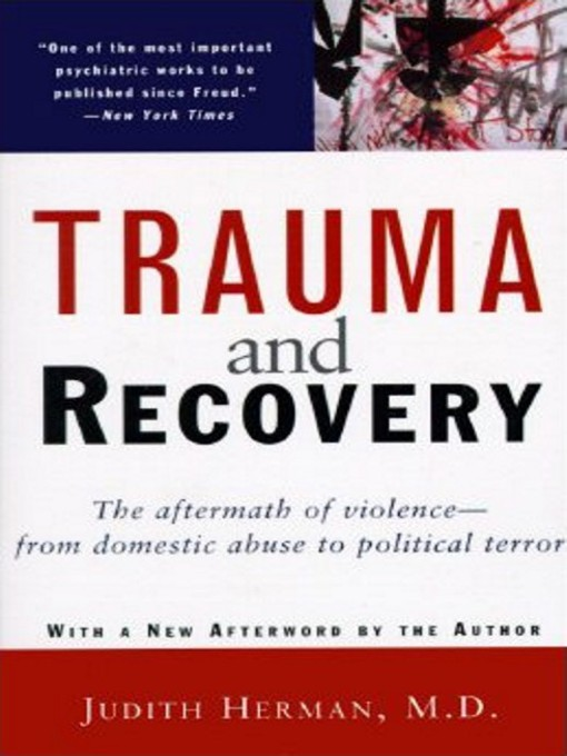 Title details for Trauma and Recovery by Judith Lewis Herman, M.D. - Available