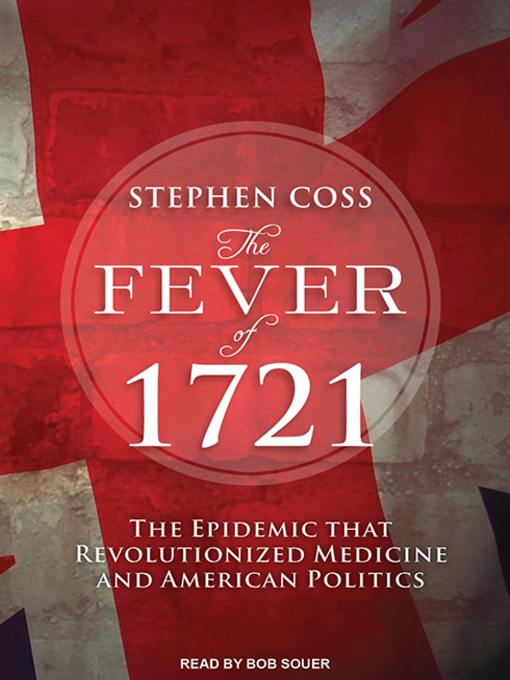 Title details for The Fever of 1721 by Stephen Coss - Available