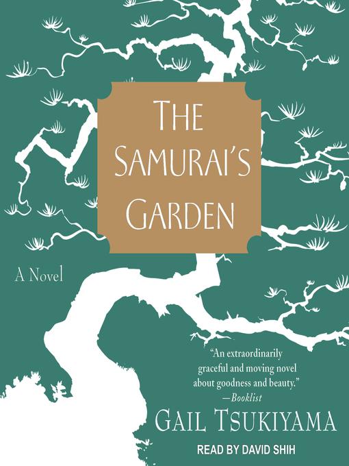 The Samurai 39 S Garden Downloadable Audiobook Okanagan Regional Library Bibliocommons