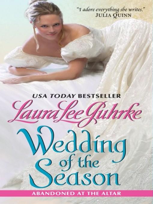 Title details for Wedding of the Season by Laura Lee Guhrke - Wait list