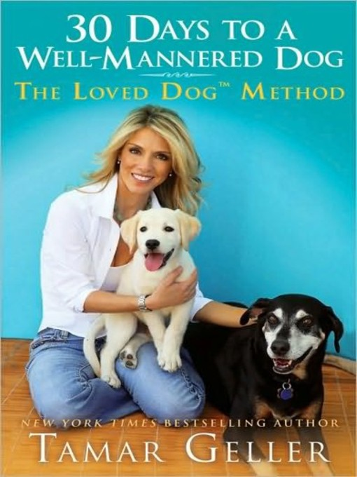 Title details for 30 Days to a Well-Mannered Dog by Tamar Geller - Available