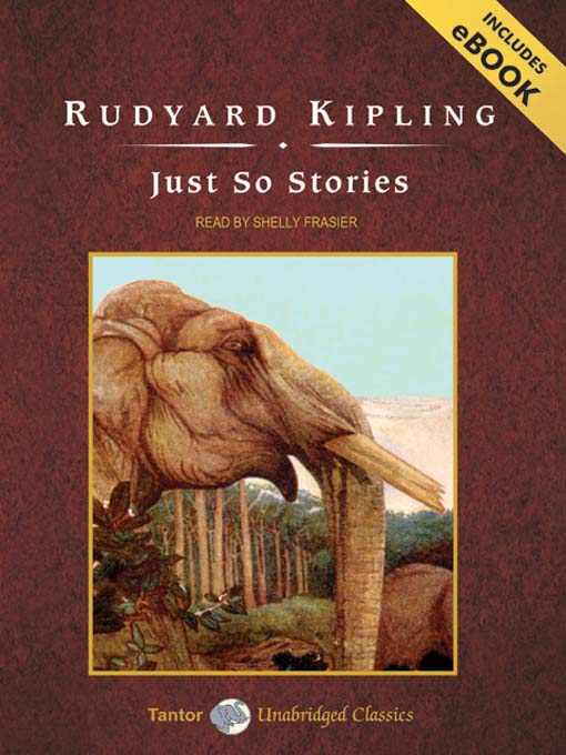 Title details for Just So Stories by Rudyard Kipling - Wait list