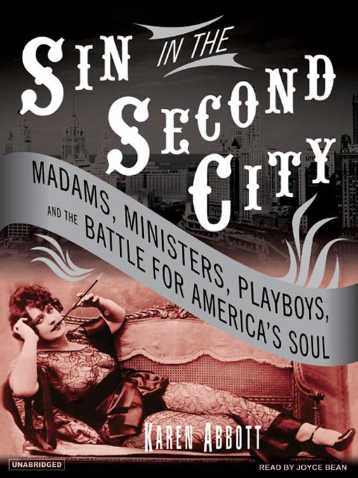 Title details for Sin in the Second City by Karen Abbott - Available