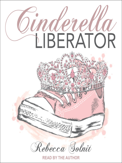 Title details for Cinderella Liberator by Rebecca Solnit - Wait list