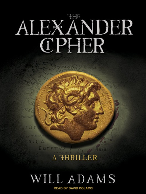 Title details for The Alexander Cipher--A Thriller by Will Adams - Available