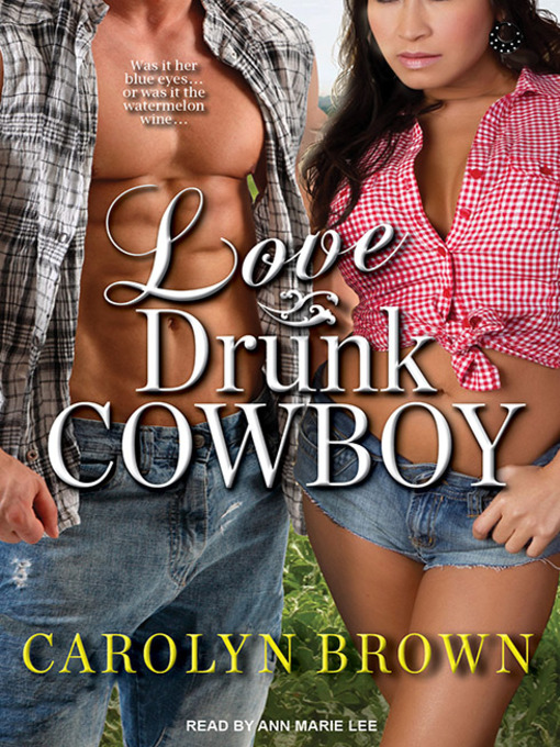 Title details for Love Drunk Cowboy by Carolyn Brown - Wait list