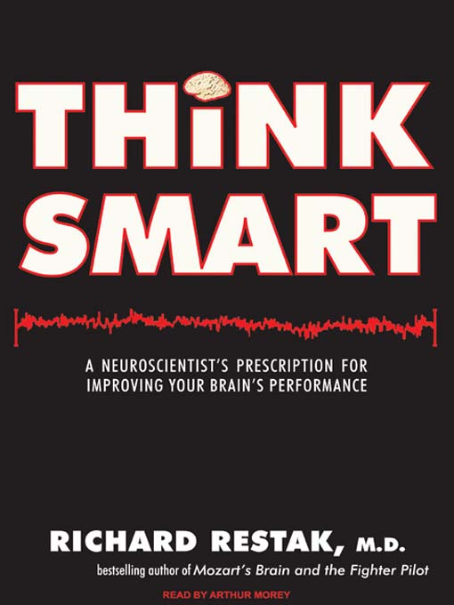 Title details for Think Smart by Richard M. Restak - Available