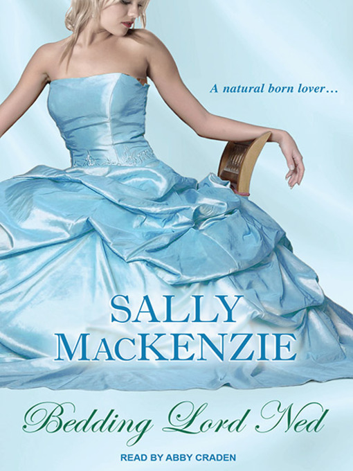 Title details for Bedding Lord Ned by Sally MacKenzie - Available