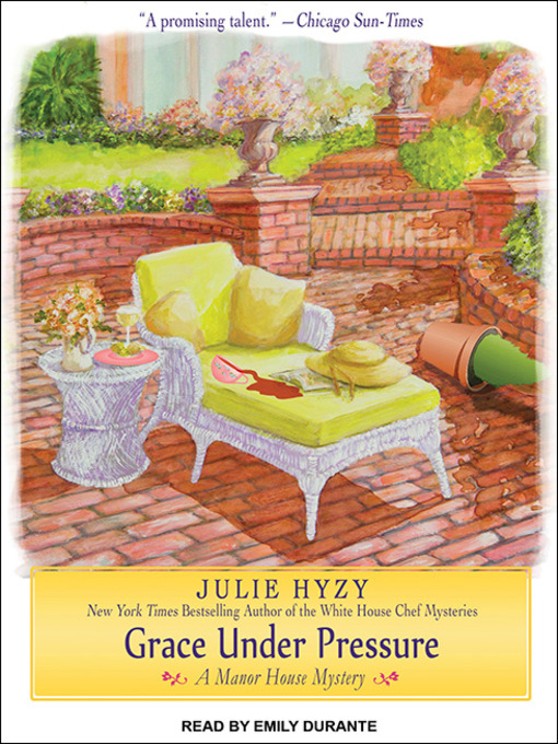 Title details for Grace Under Pressure by Julie Hyzy - Available