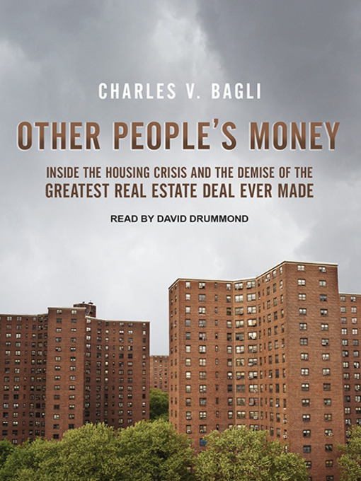 Title details for Other People's Money by Charles V. Bagli - Available