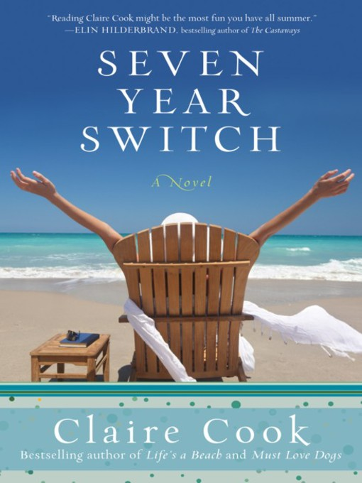Title details for Seven Year Switch by Claire Cook - Wait list