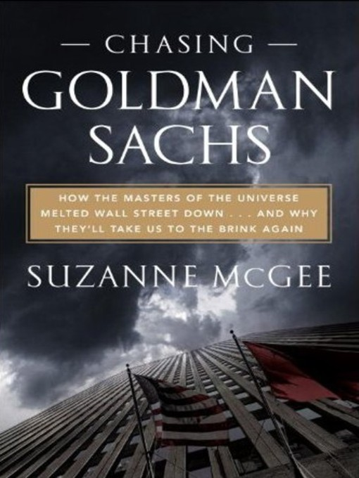 Title details for Chasing Goldman Sachs by Suzanne McGee - Wait list