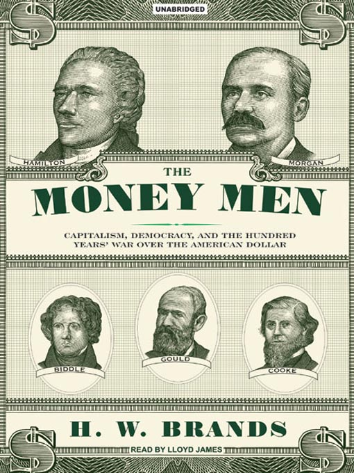Title details for The Money Men by H.W. Brands - Available