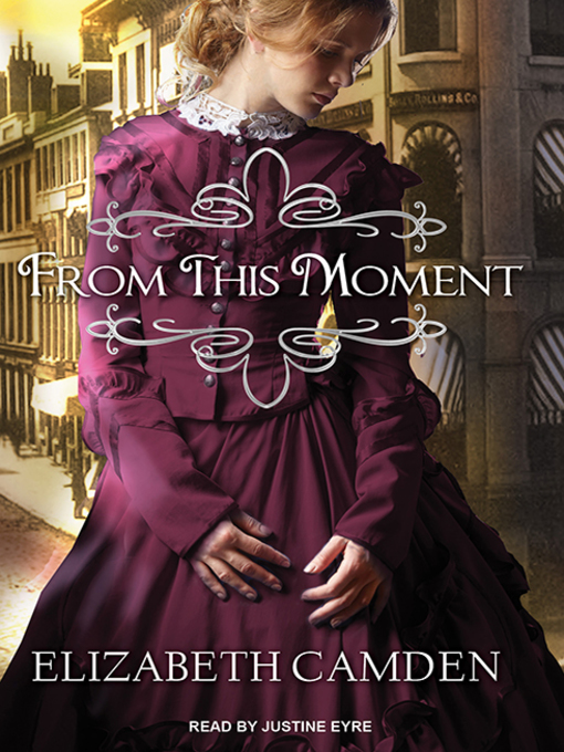 Title details for From This Moment by Elizabeth Camden - Wait list