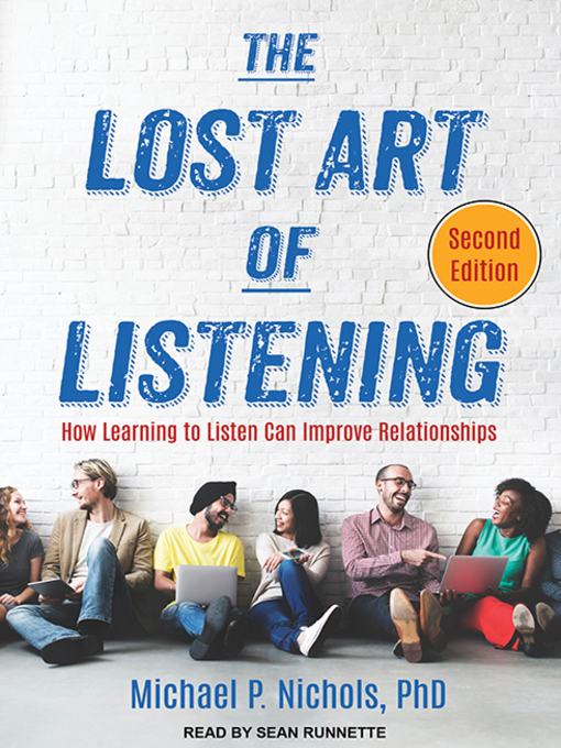 Title details for The Lost Art of Listening by Michael P. Nichols - Available