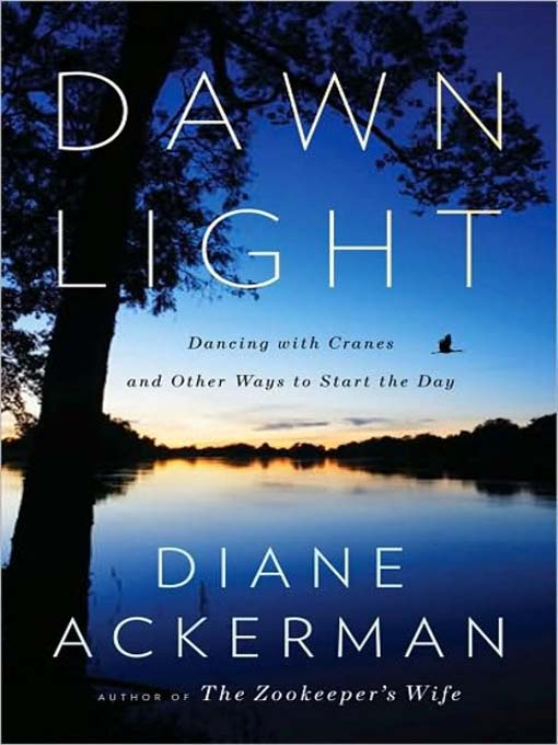 Title details for Dawn Light by Diane Ackerman - Available