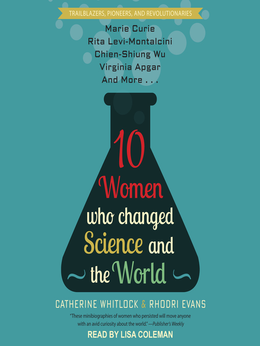 Title details for 10 Women Who Changed Science and the World by Catherine Whitlock - Available