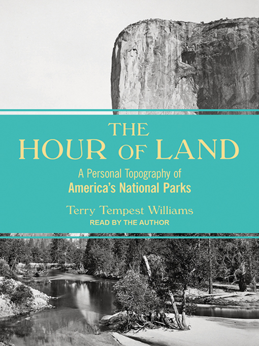 Title details for The Hour of Land by Terry Tempest Williams - Wait list