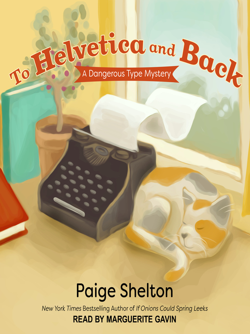 Title details for To Helvetica and Back by Paige Shelton - Available