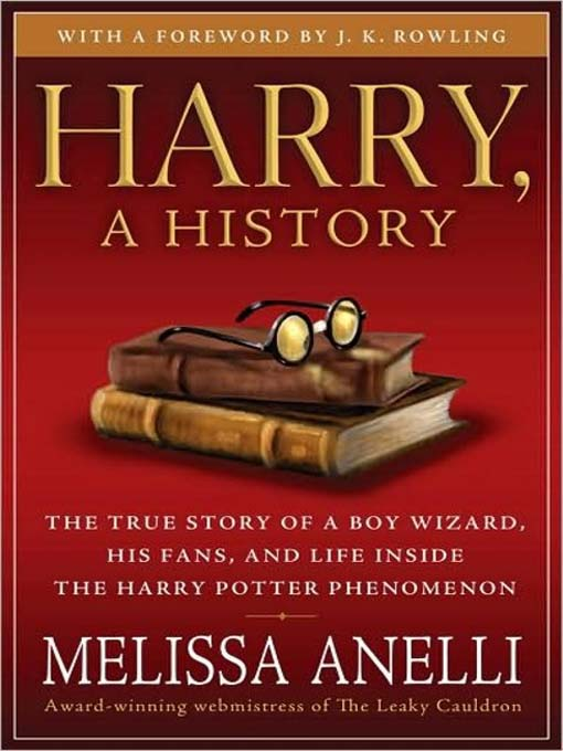 Title details for Harry, a History by Melissa Anelli - Wait list