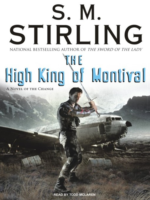 Title details for The High King of Montival--A Novel of the Change by S. M. Stirling - Wait list