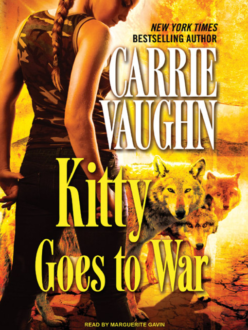 Title details for Kitty Goes to War by Carrie Vaughn - Available