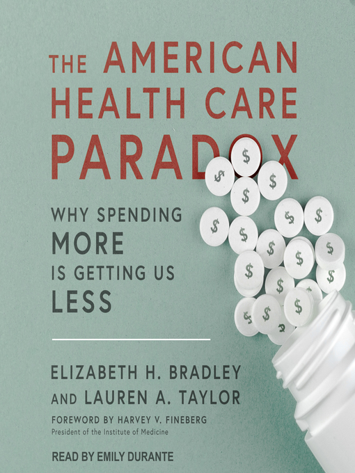 Title details for The American Health Care Paradox by Elizabeth H. Bradley - Available