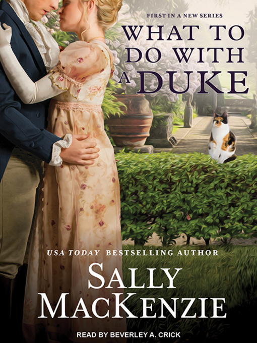 Title details for What to Do With a Duke by Sally MacKenzie - Wait list