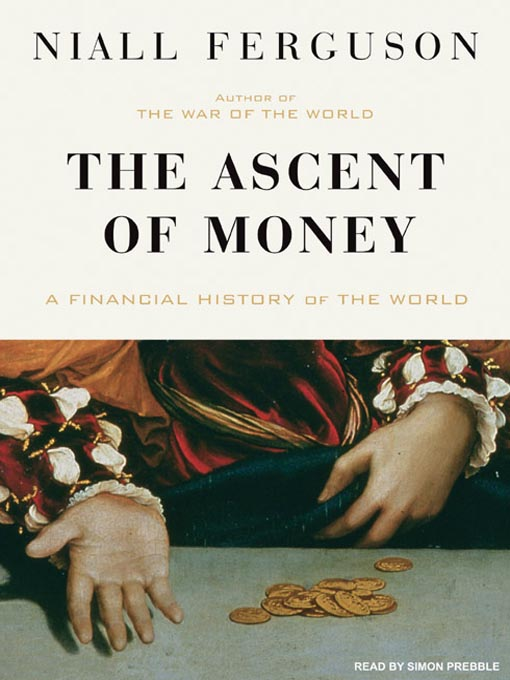 Title details for The Ascent of Money by Niall Ferguson - Available