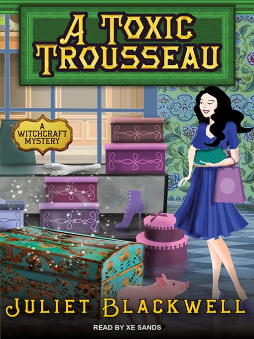 Title details for A Toxic Trousseau by Juliet Blackwell - Wait list