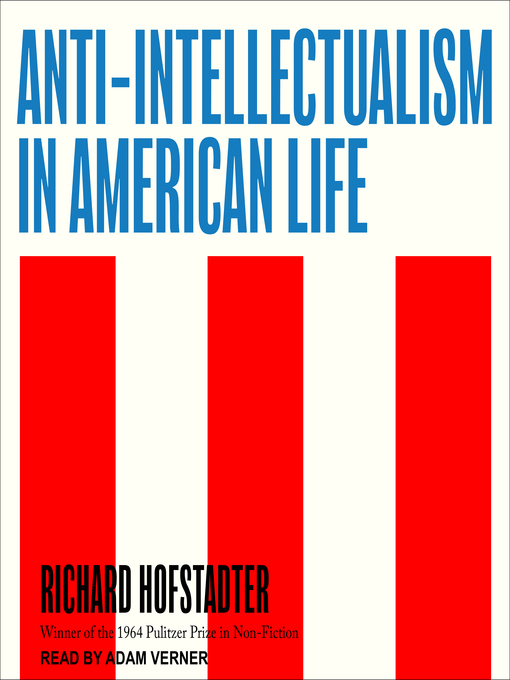 Title details for Anti-Intellectualism in American Life by Richard Hofstadter - Wait list