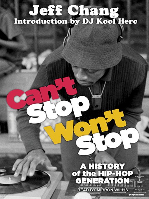 Title details for Can't Stop Won't Stop by Jeff Chang - Available