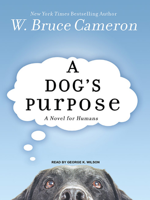 Title details for A Dog's Purpose by W. Bruce Cameron - Available