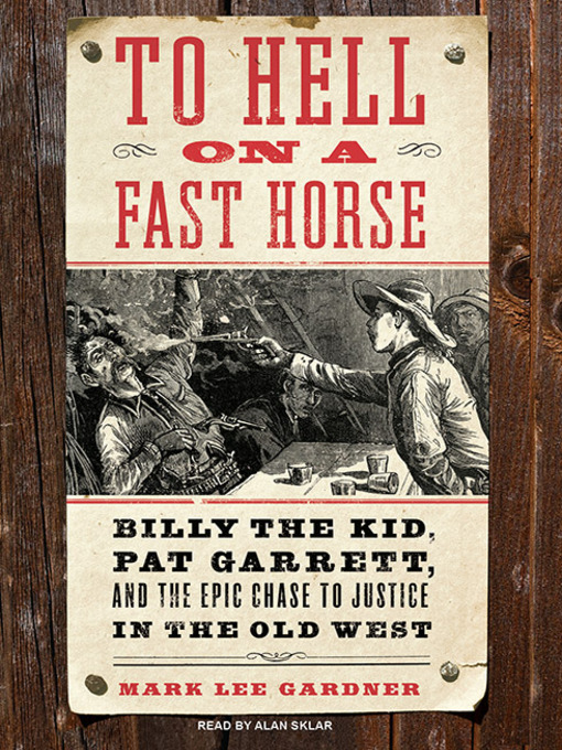 Title details for To Hell on a Fast Horse by Mark Lee Gardner - Wait list
