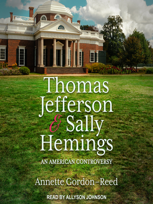 Title details for Thomas Jefferson and Sally Hemings by Annette Gordon-Reed - Wait list