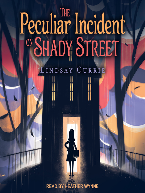 Title details for The Peculiar Incident on Shady Street by Lindsay Currie - Wait list