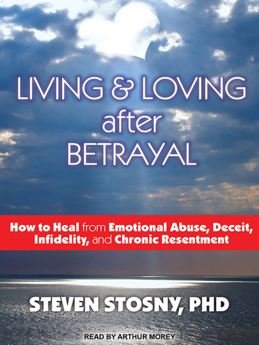 Title details for Living and Loving After Betrayal by Steven Stosny - Wait list