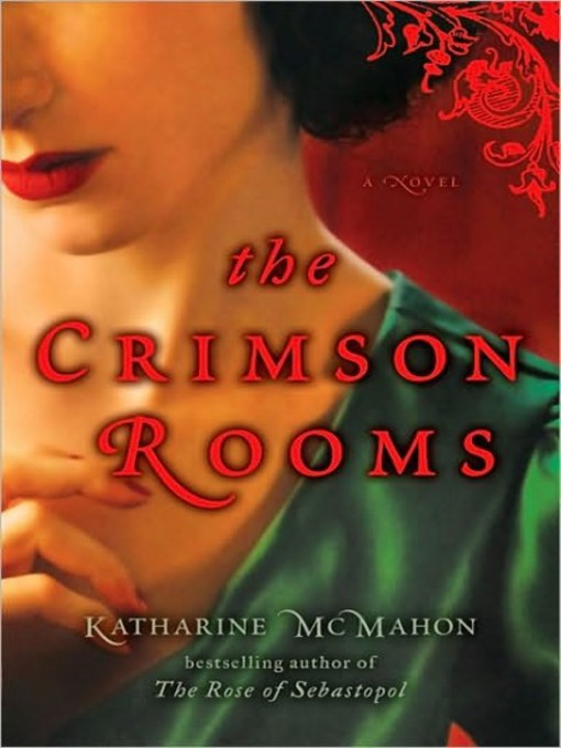 Title details for The Crimson Rooms by Katharine McMahon - Available