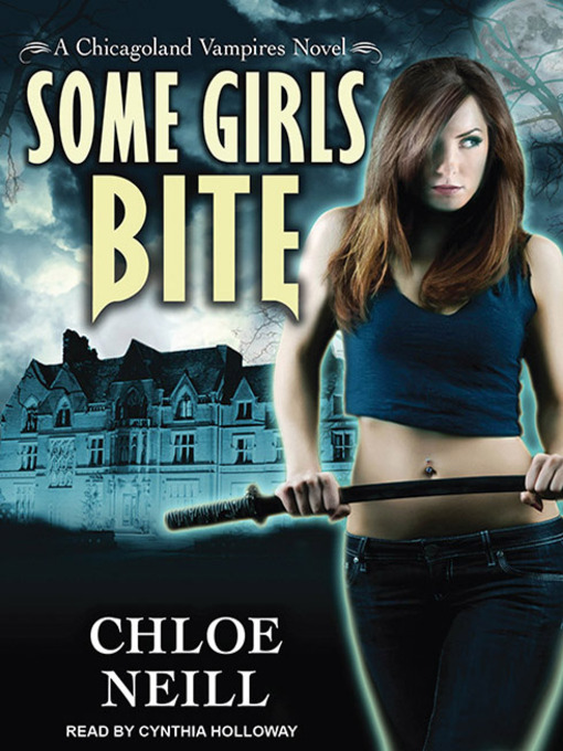 Title details for Some Girls Bite by Chloe Neill - Wait list