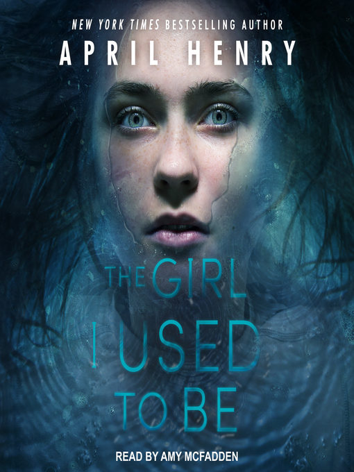 Title details for The Girl I Used to Be by April Henry - Wait list