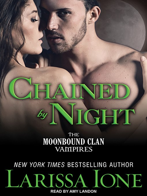 Title details for Chained by Night by Larissa Ione - Wait list