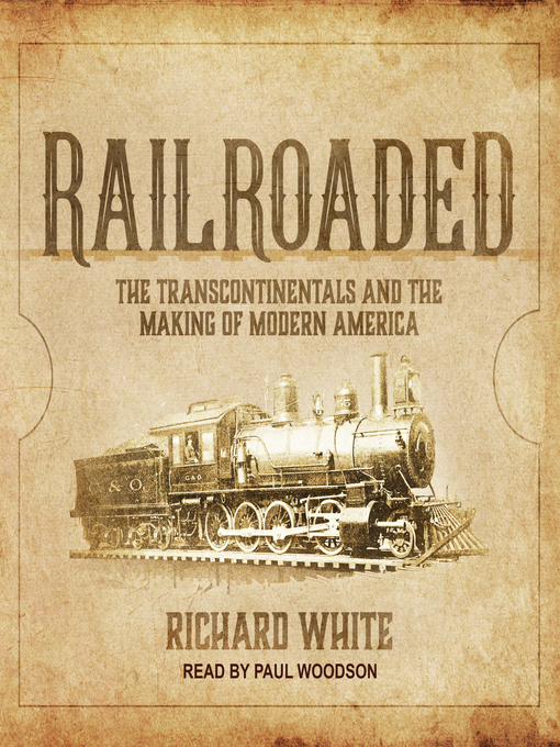 Title details for Railroaded by Richard White - Wait list