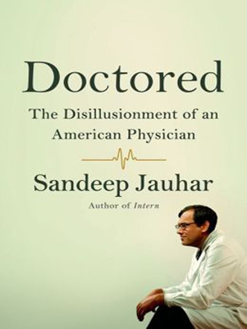 Title details for Doctored by Sandeep Jauhar - Available