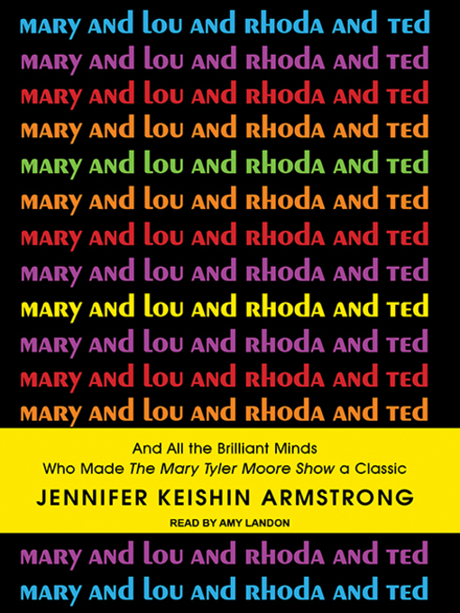 Title details for Mary and Lou and Rhoda and Ted by Jennifer Keishin Armstrong - Available
