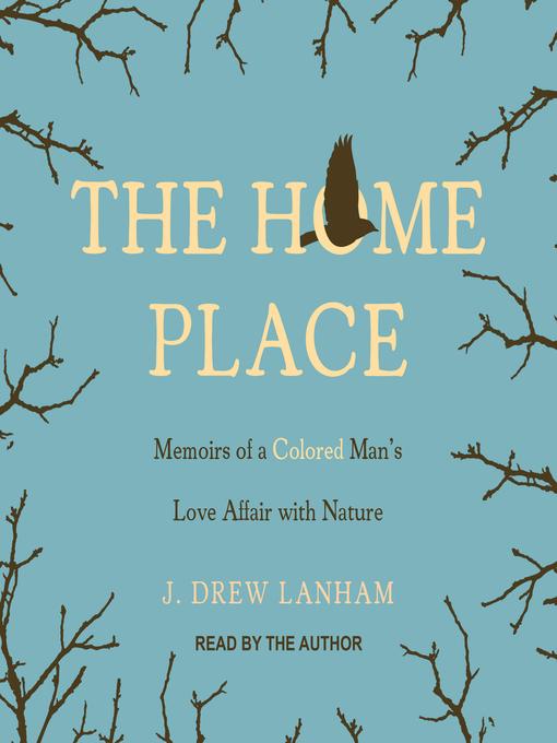 Title details for The Home Place by J. Drew Lanham - Wait list