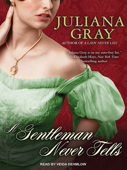 Title details for A Gentleman Never Tells by Juliana Gray - Available