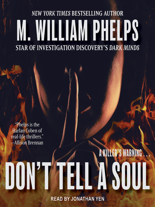 Title details for Don't Tell a Soul by M. William Phelps - Available