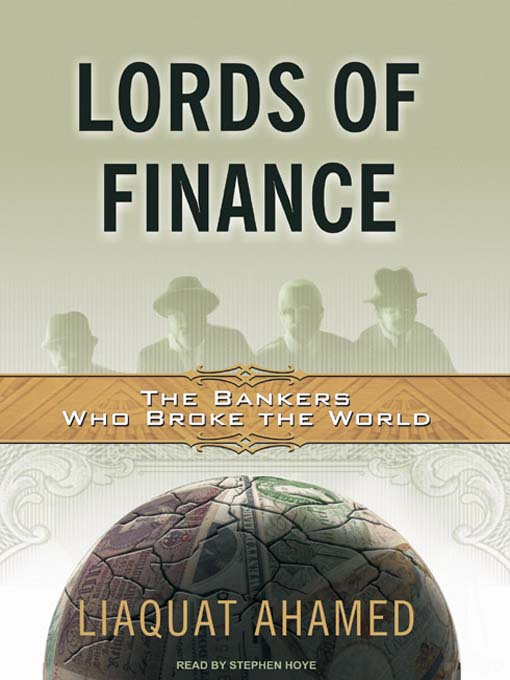 Title details for Lords of Finance by Liaquat Ahamed - Available